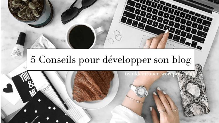 5 conseils pour developper son blog